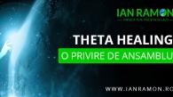Theta Healing – O privire de ansamblu